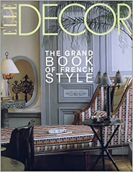 Elle Decor The Grand Book Of French Style Francois Baudot Jean Demachy 9780821227640 Amazon Books