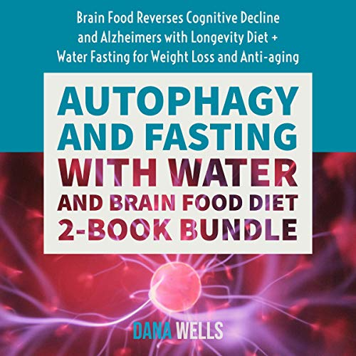 51k7H4FMW6L - Autophagy and Fasting with Water and Brain Food Diet: 2-Book Bundle: Brain Food Reverses Cognitive Decline and Alzheimers with Longevity Diet + Water Fasting for Weight Loss and Anti-Aging