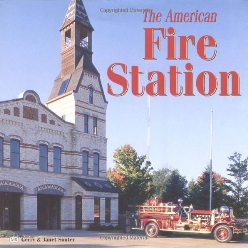 The American Fire Station by Souter, Gerry, Souter, Janet (1998) Hardcover