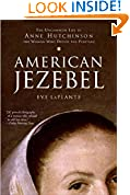 #10: American Jezebel: The Uncommon Life of Anne Hutchinson, the Woman Who Defied the Puritans