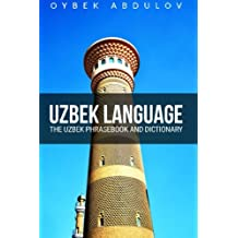 Uzbek Language: The Uzbek Phrasebook and Dictionary