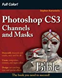 Photoshop CS3 Channels and Masks Bible, Stephen Romaniello, 0470102640