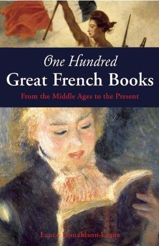 One Hundred Great French Books: From the Middle Ages to the Present
