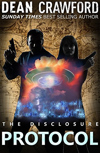 Ethan and Nicola discover the startling truth about alien abductions, UFO sightings and what the CIA really knows…Dean Crawford's The Disclosure Protocol (Warner & Lopez Book 8)