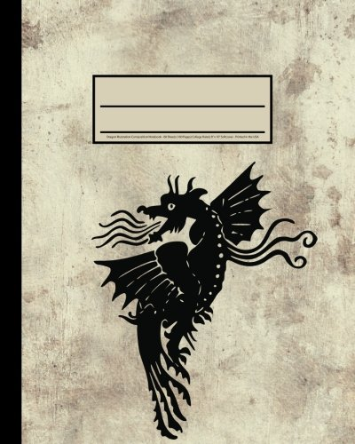 "Download Dragon Illustration Composition Notebook: -Journal, Diary - 80 Sheets (160 Pages) College Ruled, 8"" x 10"" Softcover - Printed in the USA pdf epub"