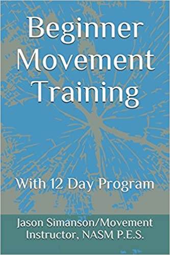 Beginner Movement Training: With 12 Day Program: Jason Simanson