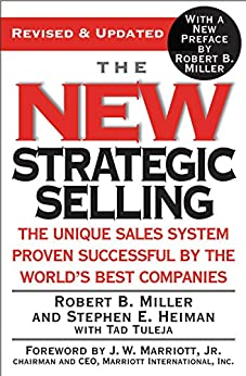 The New Strategic Selling: The Unique Sales System Proven Successful by the World's Best Companies (English Edition) por [Miller, Robert B., Heiman, Stephen E., Tuleja, Tad]