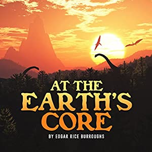 Edgar Rice Burroughs: At the Earth's Core Hörbuch
