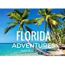 Florida Adventures Guest Book & Journal: Vacation Guest Book for Names & Addresses, Sign In, Comments, Stories, or Reviews (Volume 27)