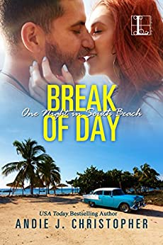 Break of Day (One Night in South Beach) by [Christopher, Andie J.]