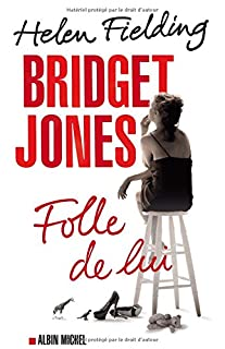 Bridget Jones : folle de lui : roman