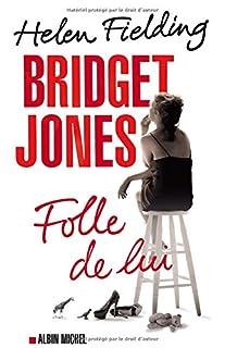 Bridget Jones : folle de lui : roman, Fielding, Helen