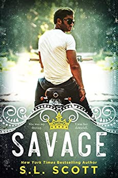 Savage (The Kingwood Duet Book 1) by [Scott, S.L.]