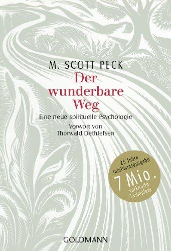 Der wunderbare Weg: Eine neue spirituelle Psychologie - Vorwort von Thorwald Dethlefsen (German Edition)