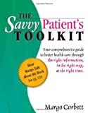 The Savvy Patient's Toolkit with Audio CD, Margo Corbett, 0741445719