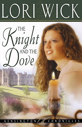 The Knight and the Dove (Kensington Chronicles, Book 4)