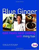 Blue Ginger, Ming Tsai and Arthur Boehm, 0609605305