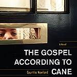 The Gospel According to Cane | Courttia Newland