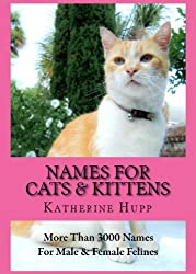 NAMES FOR CATS AND KITTENS: More Than 3000 Names for Male and Female Felines (English Edition)
