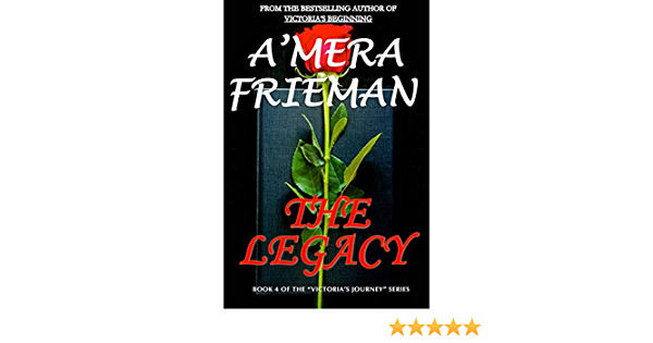 The Legacy Victorias Journey 4 By Amera Frieman