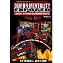 Demon Mentality Exposed: Journal of a Demon Deliverance Minister