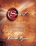 The tenth-anniversary edition of the book that changed lives in profound ways, now with a new foreword and afterword.In 2006, a groundbreaking feature-length film revealed the great mystery of the universe—The Secret—and, later that year, Rhonda Byrn...