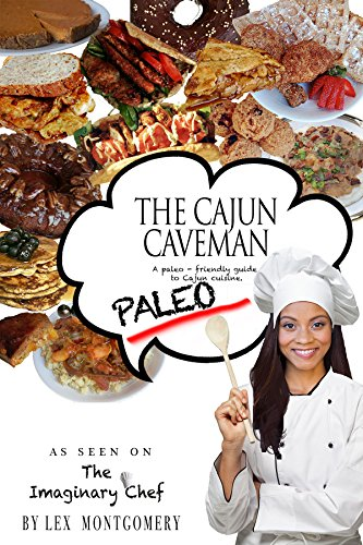 Search : THE CAJUN CAVEMAN: The best Cajun cookbook for a paleo, gluten-free, dairy-free, or sugar free diet.