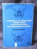 American History Through Conflicting Interpretations, David F. Kellum, 0807716049