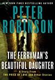 The Ferryman's Beautiful Daughter by  Peter Robinson in stock, buy online here