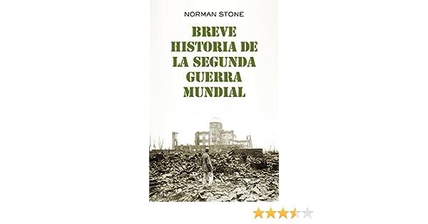 Breve historia de la segunda guerra mundial eBook: Norman Stone, Francisco García Lorenzana: Amazon.es: Tienda Kindle