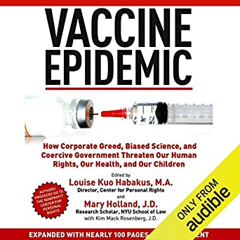 Newest Scientific Review Of Vaccine >> Amazon Com Vaccine Epidemic How Corporate Greed Biased