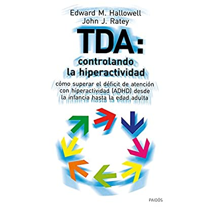 TDA: controlando la hiperactividad: Cómo superar el déficit de atención con hiperactividad (ADHD) desdes la infancia hasta la edad adulta