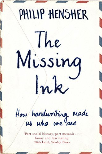 The Missing Ink by Philip Hensher (2013-10-24)