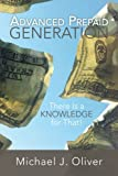 Advanced Prepaid Generation, Michael J. Oliver, 1479703982