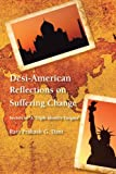 Desi-American Reflections on Suffering Change, Ravi Prakash G. Dani, 1477253866