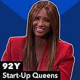 Secrets of Start-Up Queens with Elizabeth Cutler, Piera Gelardi, Iman, Dylan Lauren, Coco Rocha