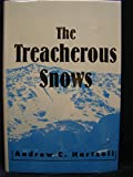 The Treacherous Snows, Andrew C. Hartzell, 0533105277