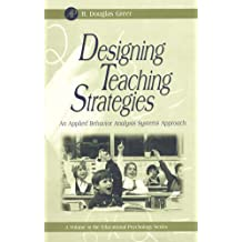 Designing Teaching Strategies: An Applied Behavior Analysis Systems Approach (Educational Psychology)