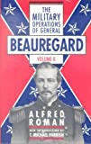 The Military Operations of General Beauregard, Alfred Roman, 0306805472