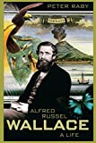 Alfred Russel Wallace: A Life