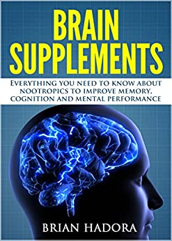 Brain Supplements Everything Nootropics Performance ebook product image