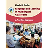 Language and Learning in Multilingual Classrooms: A Practical Approach