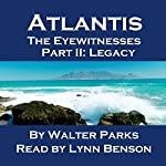Atlantis The Eyewitnesses Part II: The Legacy of Atlantis: Atlantis The Eyewitnesses Series | Walter Parks