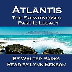 Atlantis The Eyewitnesses Part II: The Legacy of Atlantis