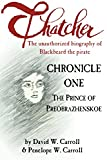 Thatcher: The Unauthorized Biography of Blackbeard the Pirate: Chronicle One: The Prince of Preobrazhenskoe (Volume 1)