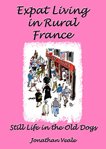 Amazon com: Expat Living in Rural France - Still Life in the Old