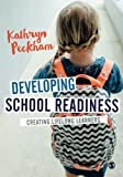 Developing School Readiness: Creating Lifelong Learners