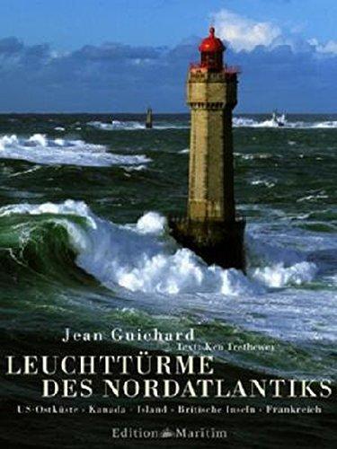 Leuchttürme des Nordatlantiks: US-Ostküste - Kanada - Island - Britische Inseln - Frankreich