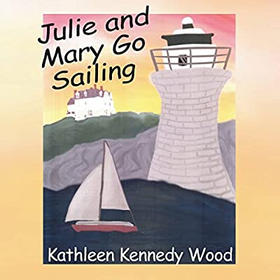 Julie and Mary Go Sailing