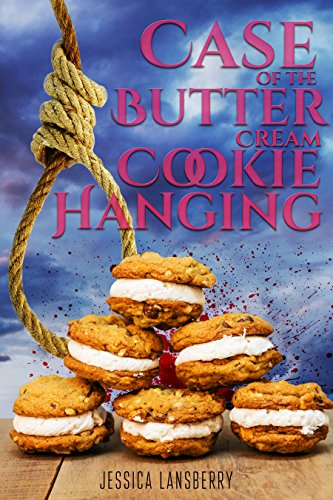 Case of the: Butter Cream Cookie Hanging (The Cookie Club Cozy Mystery Novels Book 5) ()
